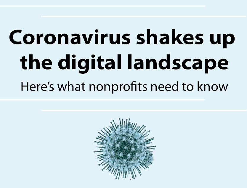 Coronavirus shakes up the digital landscape: Here's what nonprofits need to know